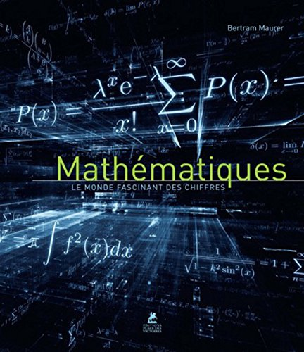 Mathématiques - Le monde fascinant des chiffres par Bertram Maurer