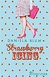 'Strawberry Icing' von Daniela Blum