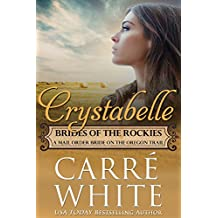 Crystabelle: A Mail Order Bride on the Oregon Trail (Brides of the Rockies Book 6) (English Edition)