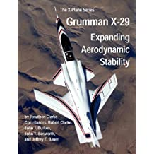 Grumman X-29: Expanding Aerodynamic Stability (The X-Plane Series Book 3) (English Edition)