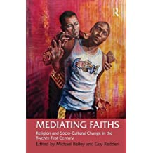 Mediating Faiths: Religion and Socio-Cultural Change in the Twenty-First Century