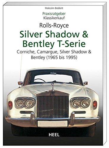 praxisratgeber-klassikerkauf-rolls-royce-silver-shadow-bentley-t-serie-corniche-camargue-silver-shad