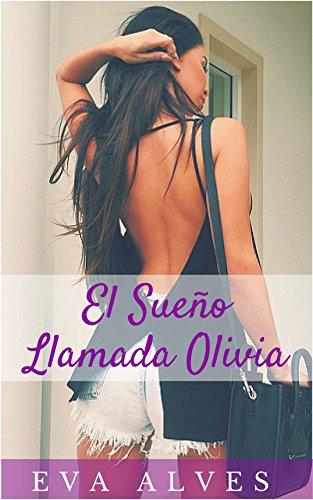 El Sueño Llamada Olivia por Eva Alves