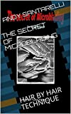 THE SECRET OF MICROBLADING: HAIR BY HAIR TECHNIQUE (English Edition)