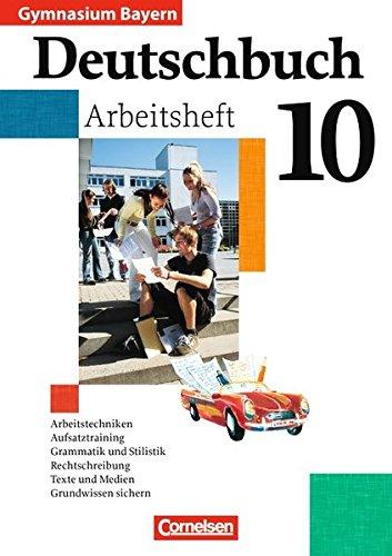 Deutschbuch Gymnasium - Bayern / 10. Jahrgangsstufe - Arbeitsheft mit Lösungen,