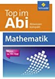 Top im Abi / Abiturhilfen - Ausgabe 2014: Top im Abi: Mathematik