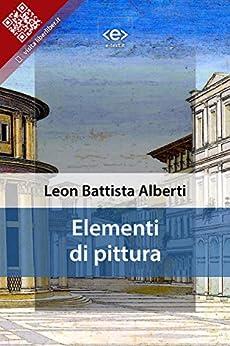 Elementi di pittura di [Leon Battista Alberti]