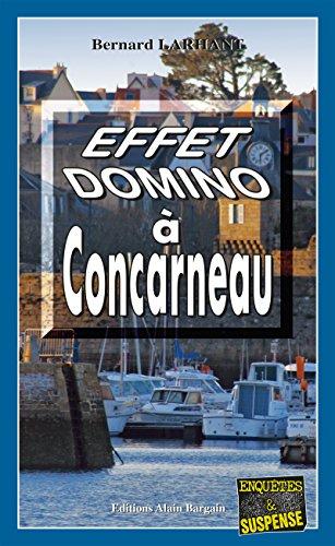 Effet domino à Concarneau: Une enquête de Paul Capitaine (Enquêtes & Suspense)