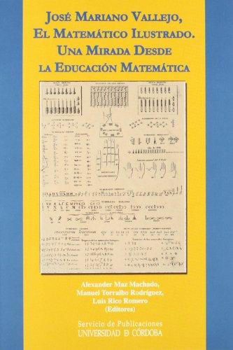 José Mariano Vallejo, el matemático ilustrado. Una mirada desde la educación matemática.
