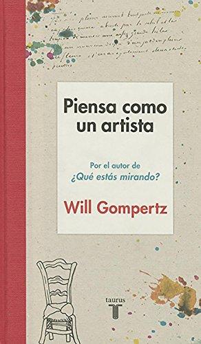 Piensa como un artista (Pensamiento) por Will Gompertz