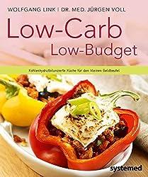 Low-Carb - Low Budget. - Kohlenhydratbilanzierte Küche für den kleinen Geldbeutel.