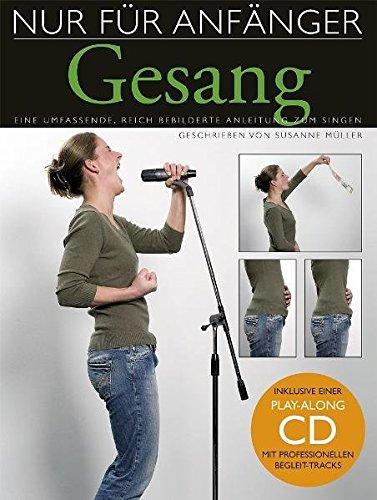 Nur Für Anfänger - Gesang (Inkl. Sing-Along CD): Lehrmaterial, CD für Gesang (Along-cd Sing)