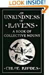 An Unkindness of Ravens: A Book of Co...