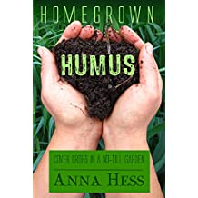 Homegrown Humus: Cover Crops in a No-till Garden (Permaculture Gardener Book 1) (English Edition)