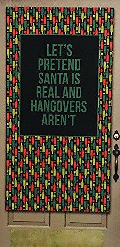 30 Watt Urlaub Party Tür Wrap Let 's Pretend Santa ist Echte und Kater Keine Weihnachten