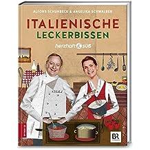 Herzhaft & süß: Italienische Leckerbissen: Bd. 6