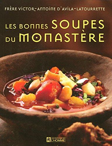 BONNES SOUPES DU MONASTERE par VICTOR-ANTOINE D' AVILA-LATOURRETTE