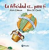 La felicidad es... para ti (Castellano - A Partir De 3 Años - Libros Didácticos - Libros De Emociones)