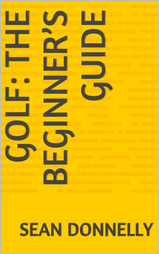 Golf: The Beginner's Guide (English Edition) por Sean Donnelly