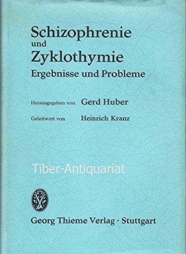 Schizophrenie und Zyklothymie : Ergebnisse und Probleme.