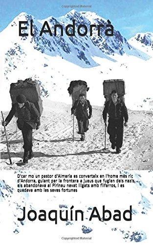 El Andorrà: D'car mo un pastor d'Almeria es converteix en l'home més ric d'Andorra por Joaquín Abad