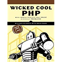 Wicked Cool PHP – Real–World Scripts That Solve Difficult Problems