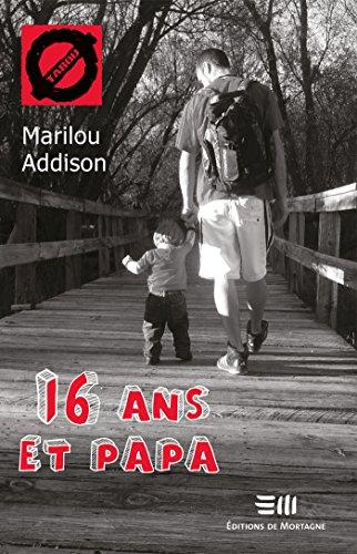 16 ans et papa (2017) - Marilou Addison sur Bookys