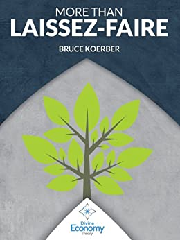 More Than Laissez-Faire: A Macroeconomic Textbook Alternative (English Edition) di [Koerber, Bruce]