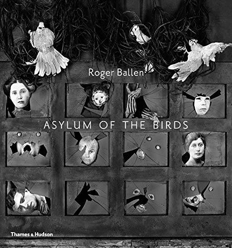 Roger Ballen : Asylum of the birds par Roger Ballen