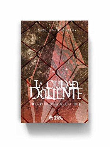 Silent Hill: La ciudad doliente, de Sergio Lifante Quetzal (Español)