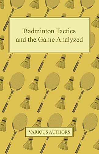 Badminton Tactics and the Game Analyzed por Various