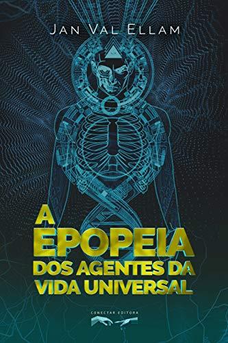 A Epopeia dos Agentes da Vida Universal (Portuguese Edition)