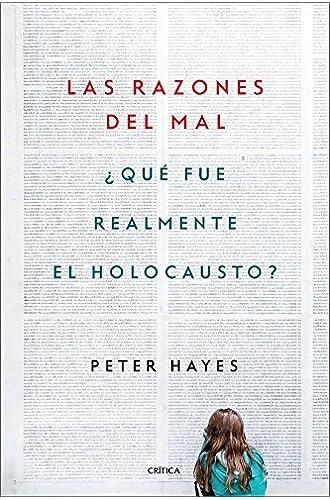 Las razones del mal: ¿Qué fue realmente el Holocausto