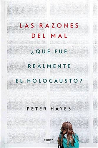 Las razones del mal: ¿Qué fue realmente el Holocausto? (Memoria Crítica) por Peter Hayes