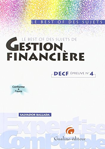 Le best of des sujets de gestion financière. DECF épreuve n° 4 par Salvador Ballada