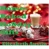 Home-Baked Holiday Gifts (Home-Baked Holiday Foods Book 2) (English Edition)
