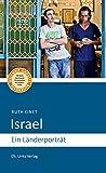 Israel: Ein Länderporträt (4., aktualisierte Auflage 2017!) - Ruth Kinet