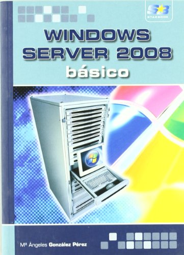 Windows 2008 Server. Básico. por José Luis Raya Cabrera