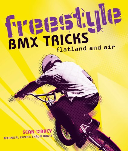 Freestyle BMX Tricks: Flatland and Air por Sean D'Arcy