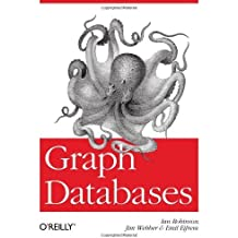 Graph Databases by Ian Robinson, Jim Webber, Emil Eifrem (2013) Paperback
