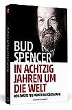 Bud Spencer – In achtzig Jahren um die Welt: Der zweite Teil meiner Autobiografie