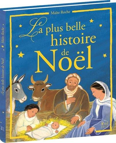 La plus belle histoire de Noël par Maïte Roche
