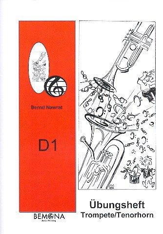 Übungsheft D1: für Trompete / Tenorhorn