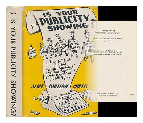 Is your publicity showing? : a handbook for the nonprofessional publicity chairman/by Alice Partlow Curtis ; cartoons by Nick Carroll