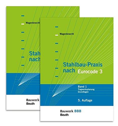Stahlbau-Praxis nach Eurocode 3: Paket: Band 1 Tragwerksplanung, Grundlagen + Band 2 Verbindungen und Konstruktionen Bauwerk-Basis-Bibliothek
