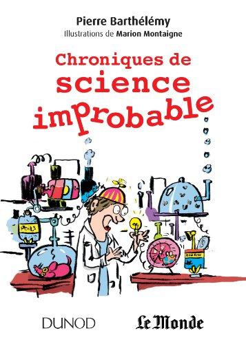 Chroniques de science improbable - Prix: PrixLe goût des sciences 2013