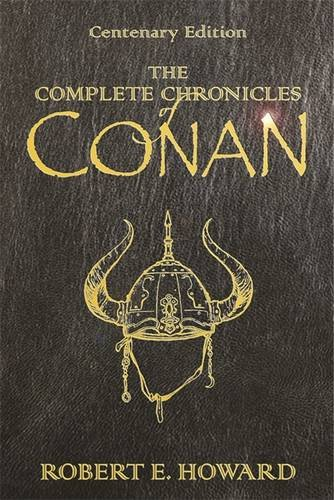 The Complete Chronicles Of Conan: Centenary Edition: