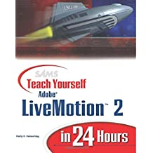 Sams Teach Yourself Adobe LiveMotion 2 In 24 Hours (Sams Teach Yourself...in 24 Hours (Paperback))