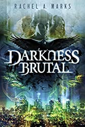 Darkness Brutal (The Dark Cycle Book 1)