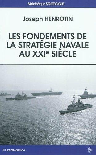 Les fondements de la stratégie navale au XXIe si�...
